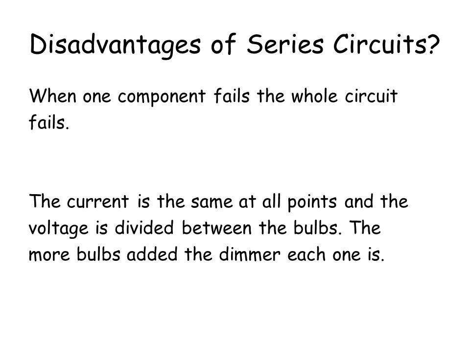 Disadvantages of Series Circuits