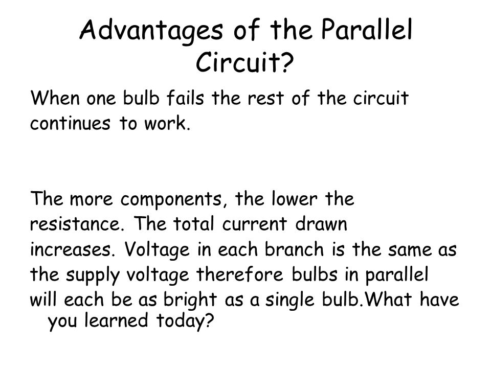 Advantages of the Parallel Circuit