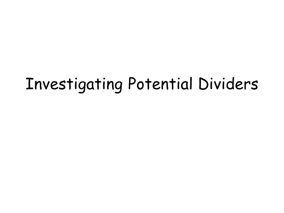 Investigating Potential Dividers