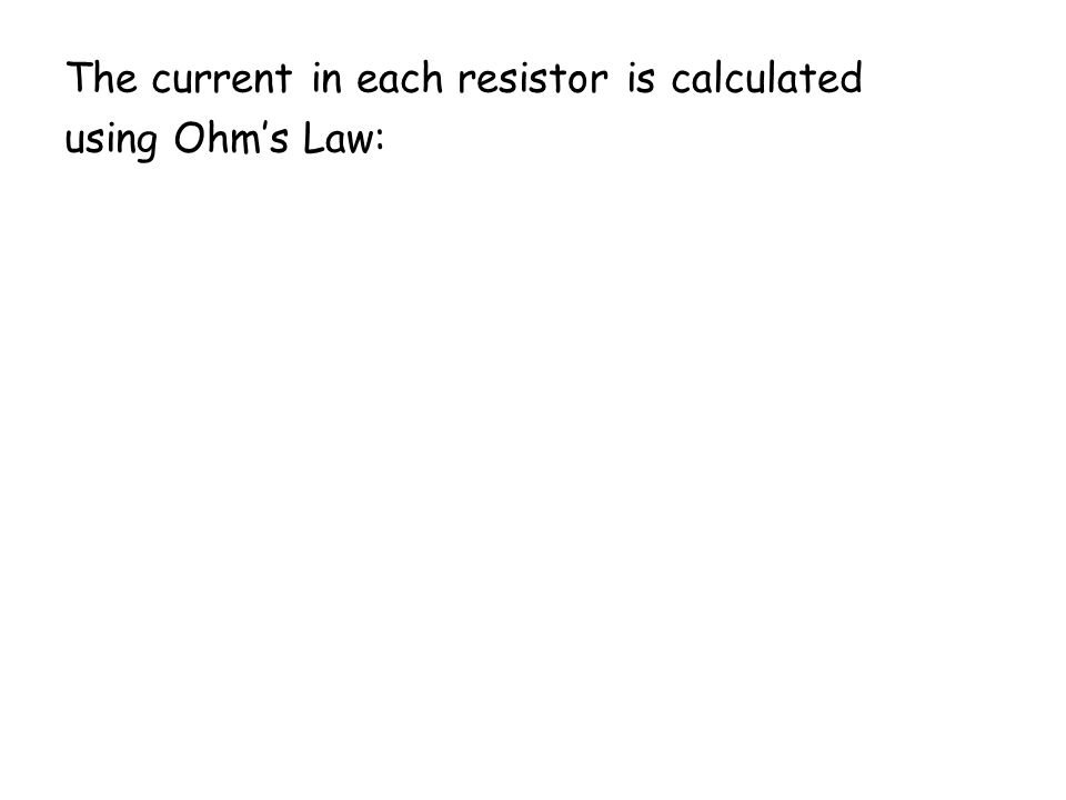 The current in each resistor is calculated