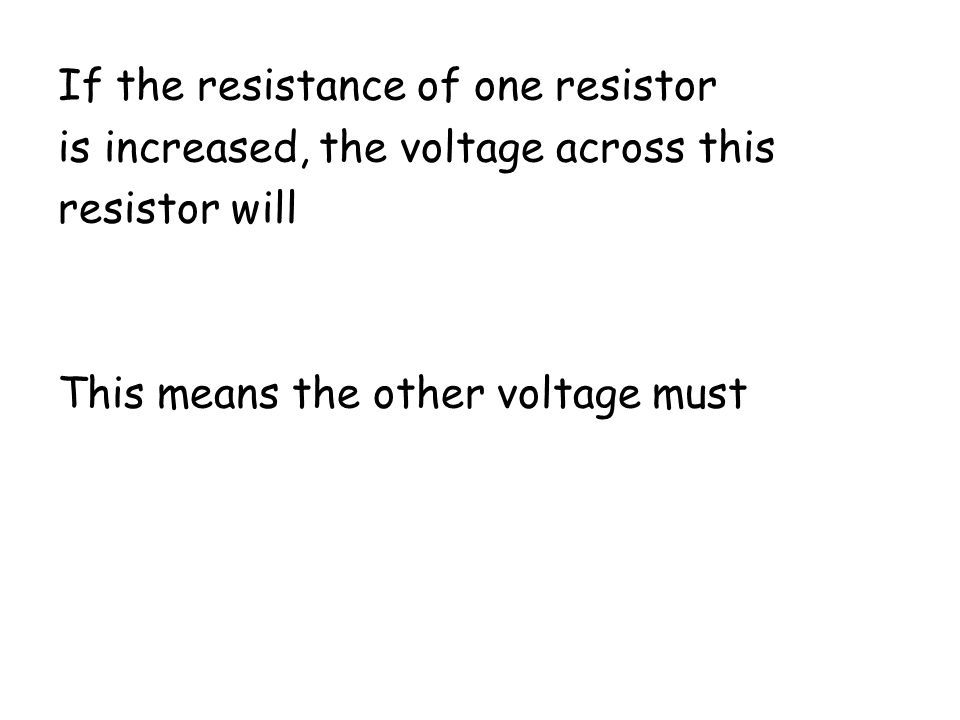 If the resistance of one resistor