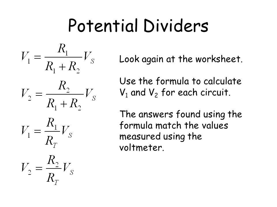 Potential Dividers Look again at the worksheet.