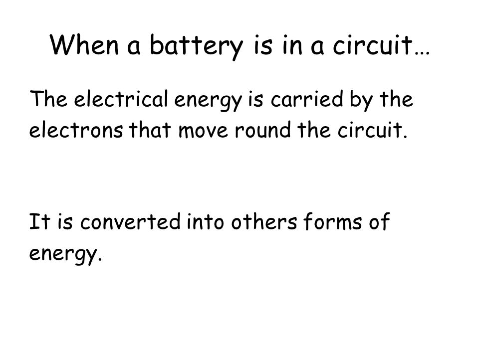 When a battery is in a circuit…