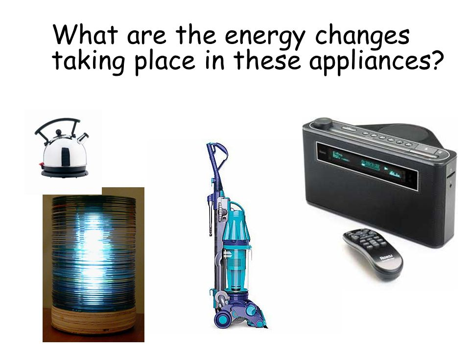 Electrical appliances change electrical energy into other forms.