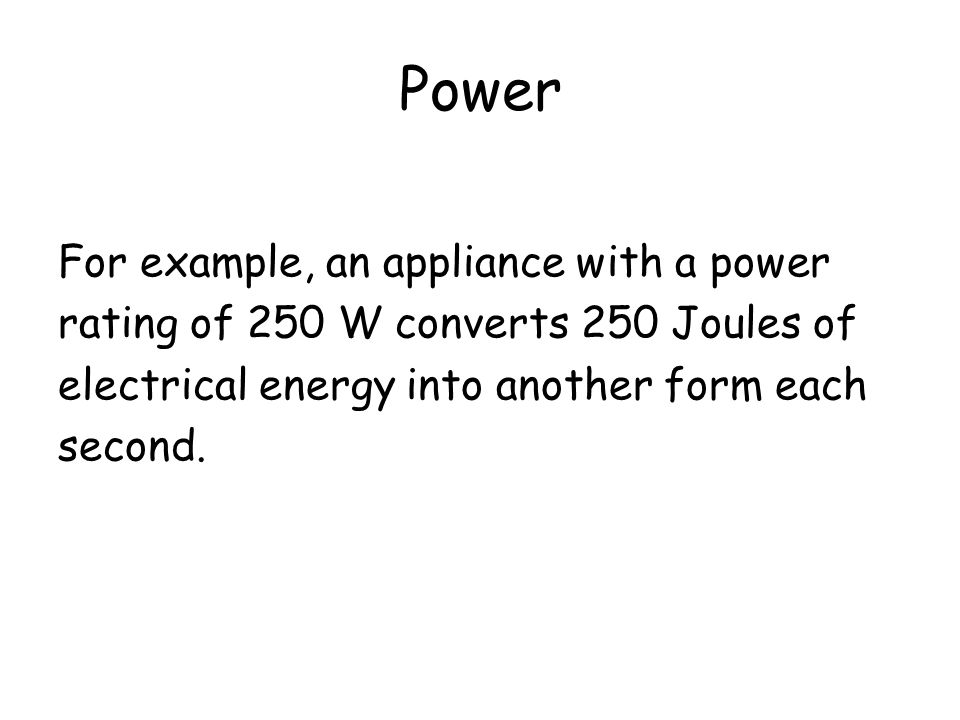 Power For example, an appliance with a power