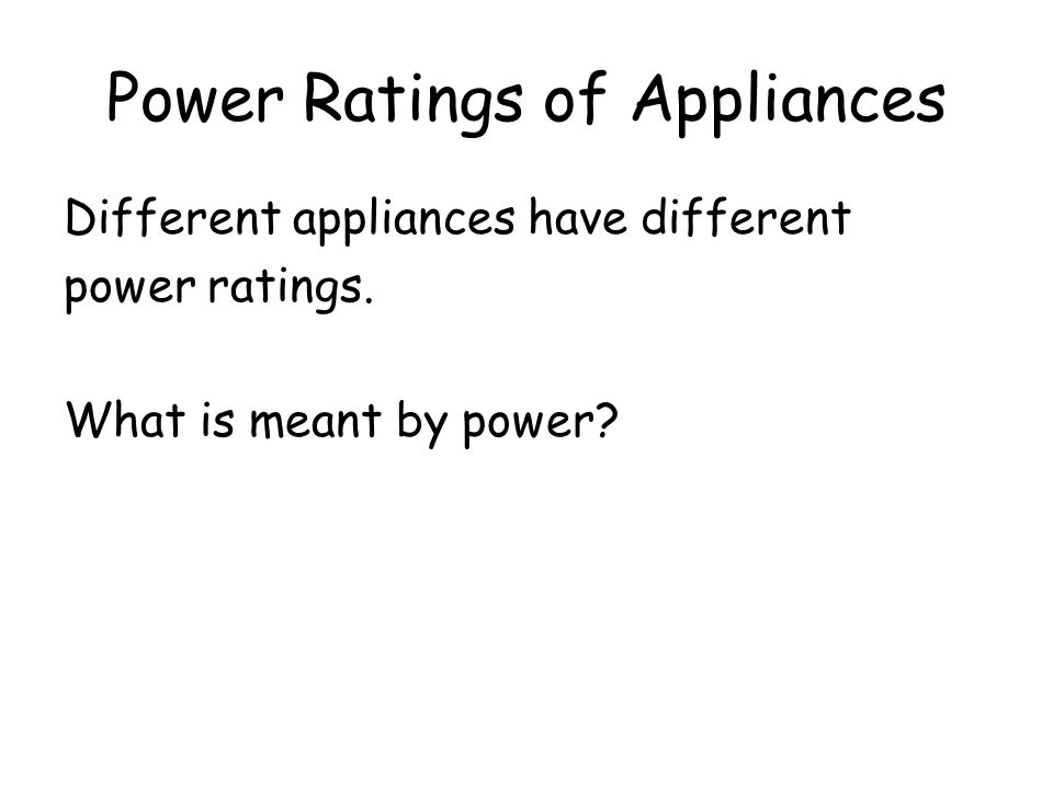 Power Ratings of Appliances