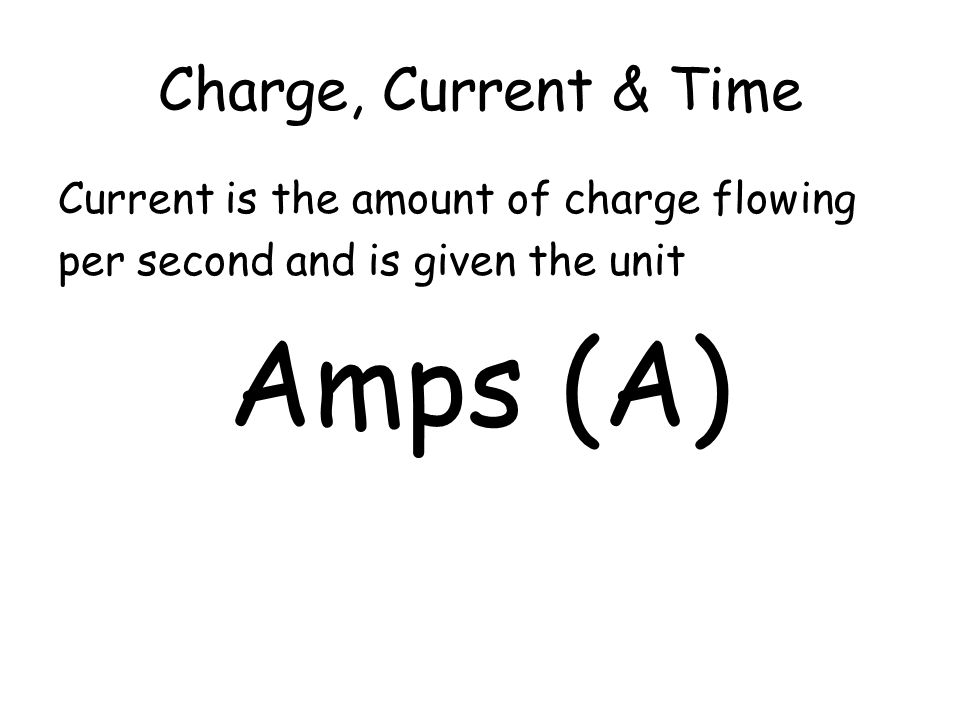 Amps (A) Charge, Current & Time