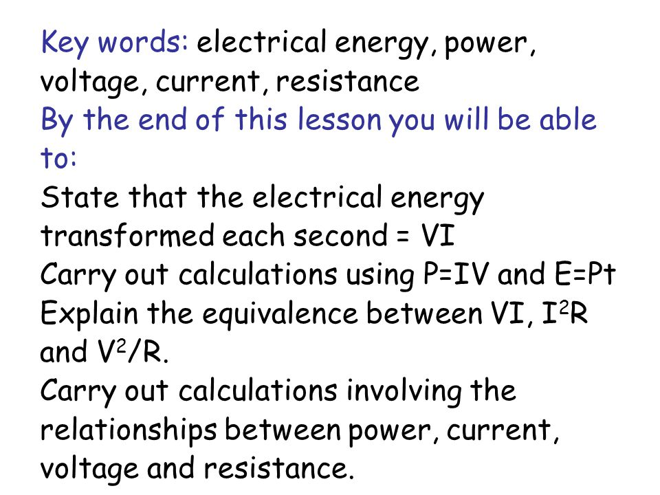Key words: electrical energy, power, voltage, current, resistance