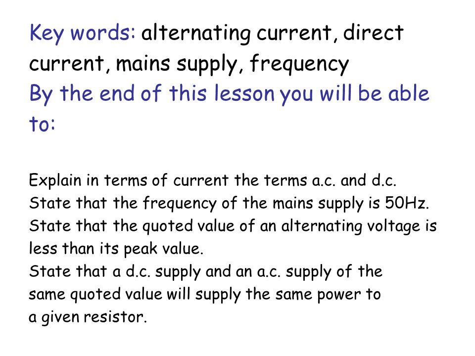 Key words: alternating current, direct