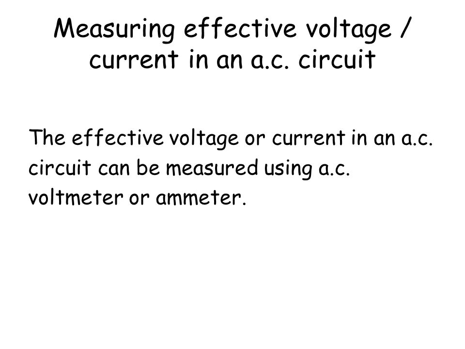 Measuring effective voltage / current in an a.c. circuit