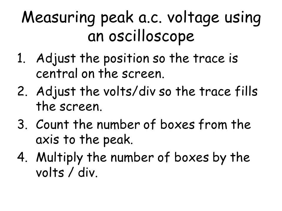 Measuring peak a.c. voltage using an oscilloscope