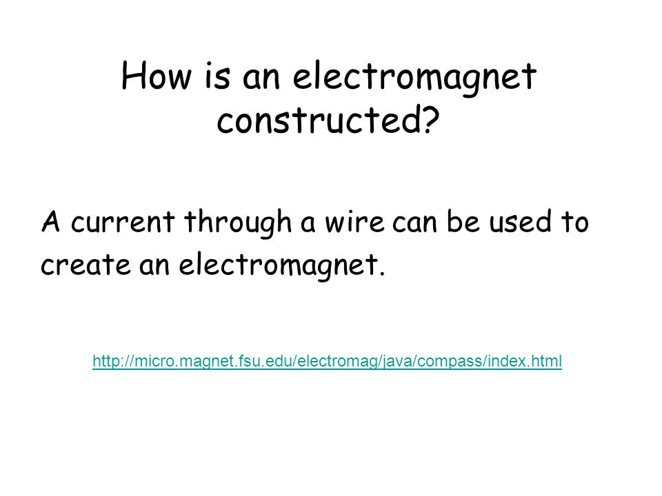 How is an electromagnet constructed