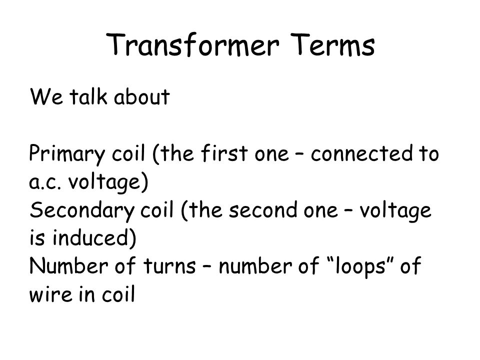Transformer Terms We talk about