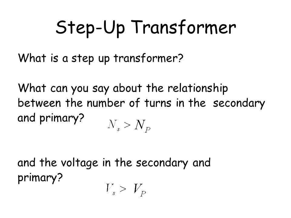 Step-Up Transformer What is a step up transformer