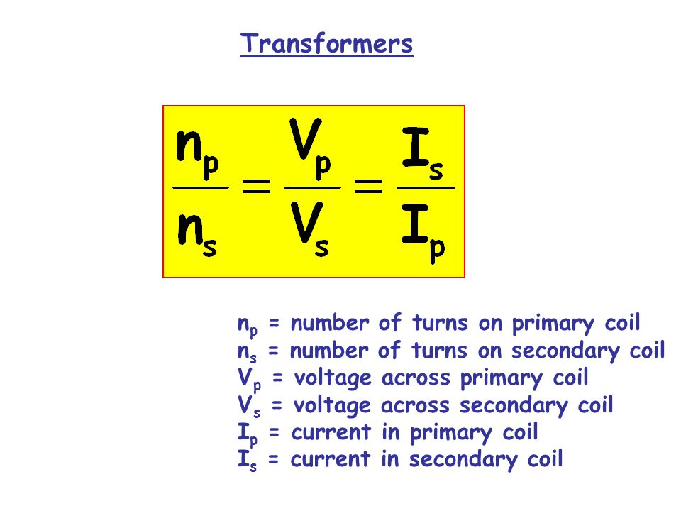 Transformers np = number of turns on primary coil