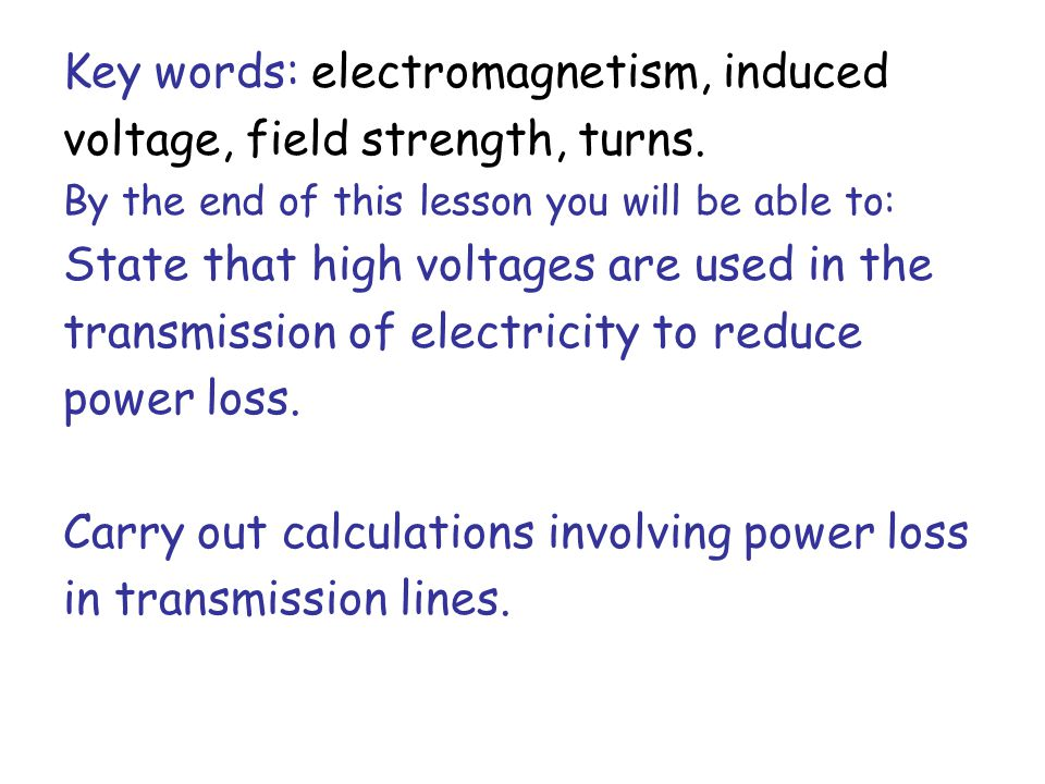 Key words: electromagnetism, induced voltage, field strength, turns.