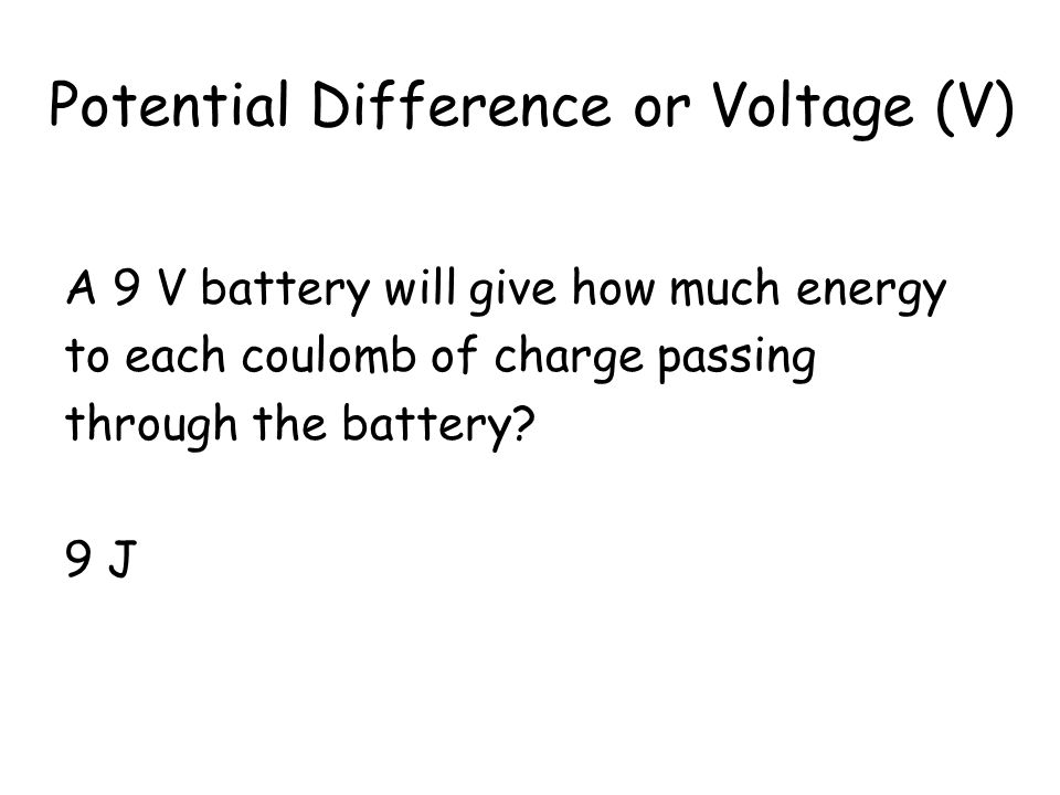 Potential Difference or Voltage (V)