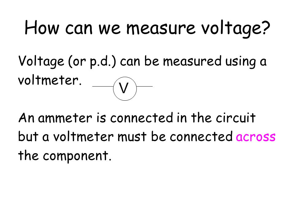 How can we measure voltage
