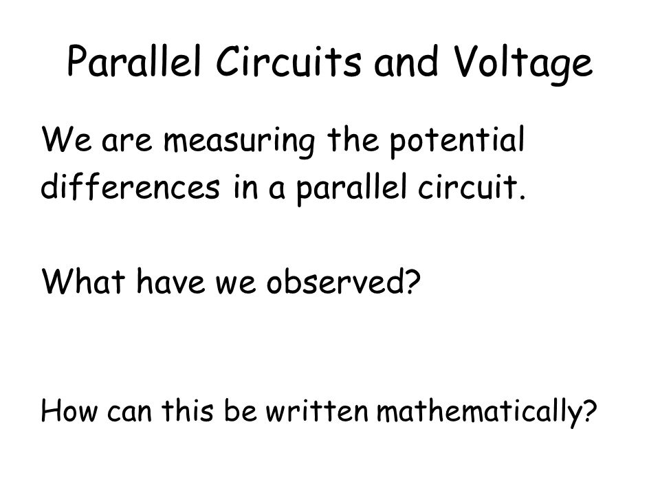 Parallel Circuits and Voltage