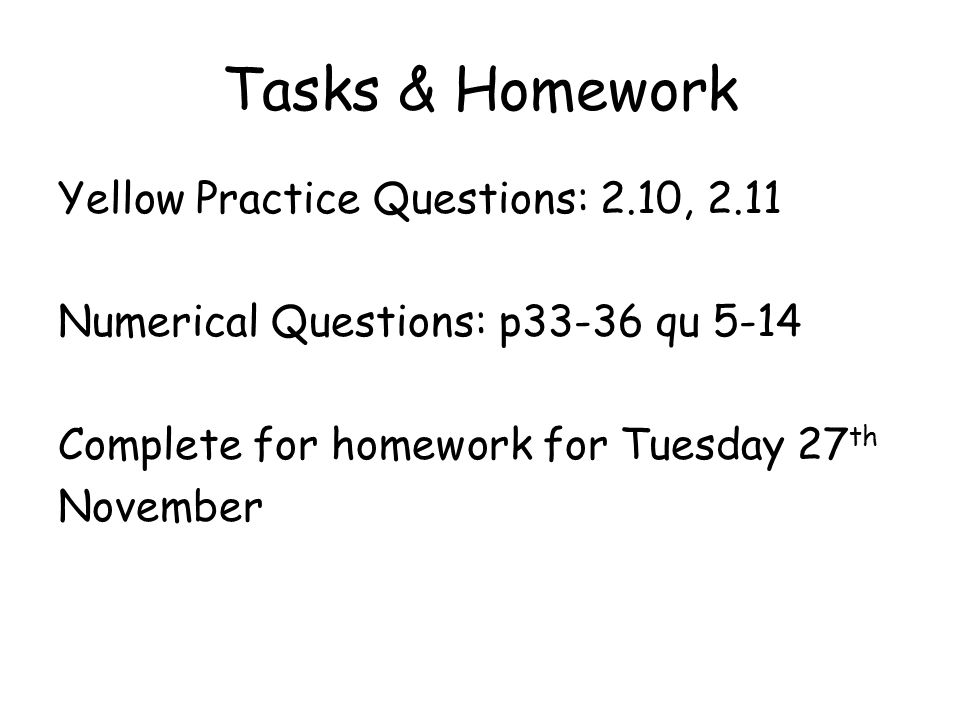 Tasks & Homework Yellow Practice Questions: 2.10, 2.11