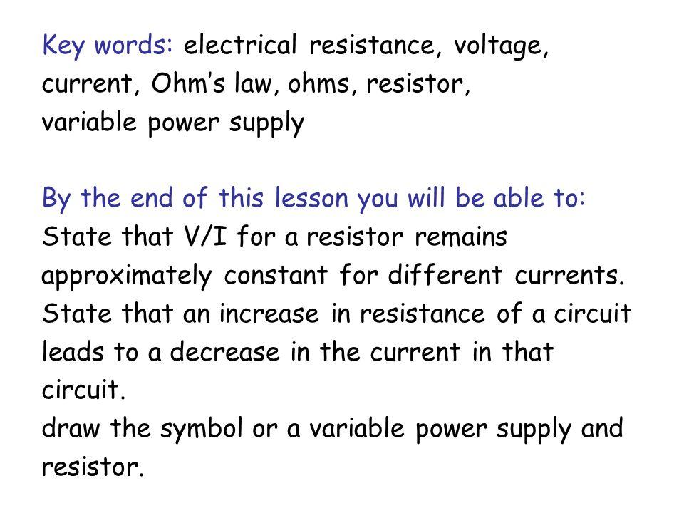 Key words: electrical resistance, voltage,