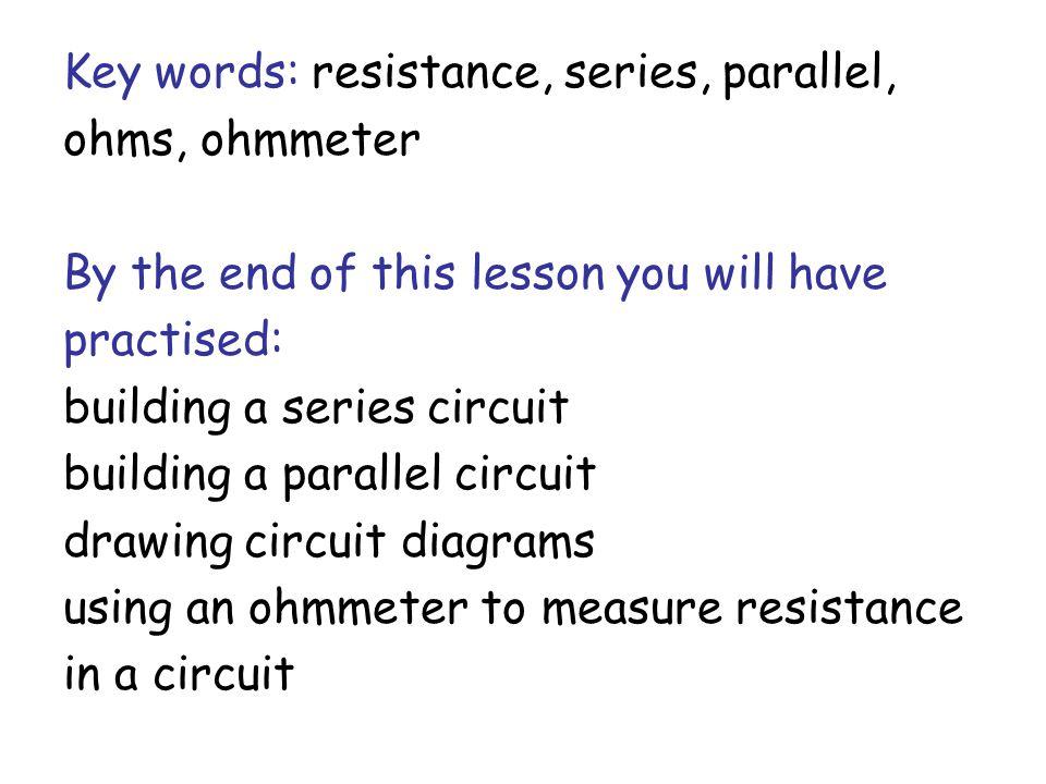 Key words: resistance, series, parallel,