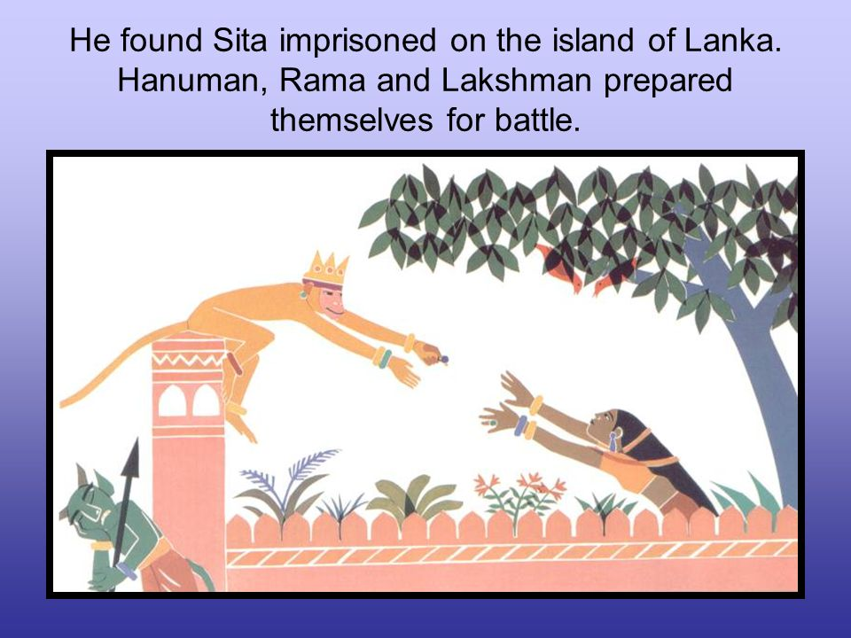He found Sita imprisoned on the island of Lanka