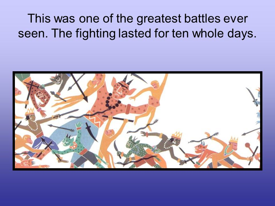 This was one of the greatest battles ever seen