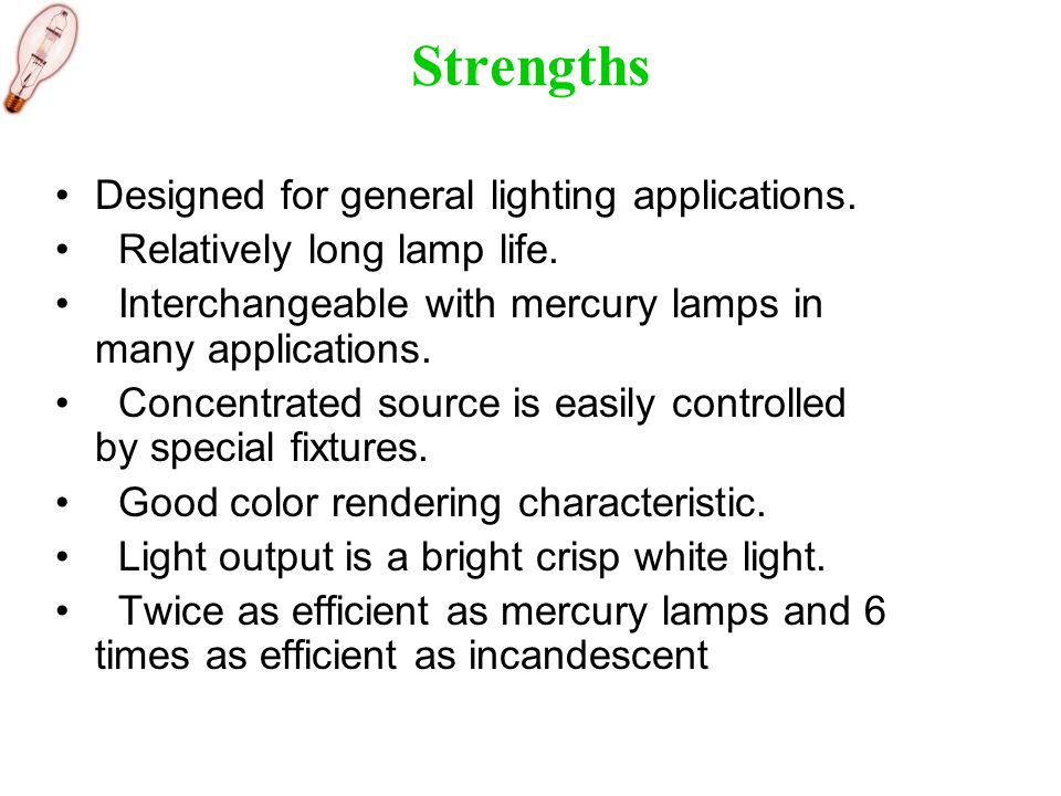 Strengths Designed for general lighting applications.