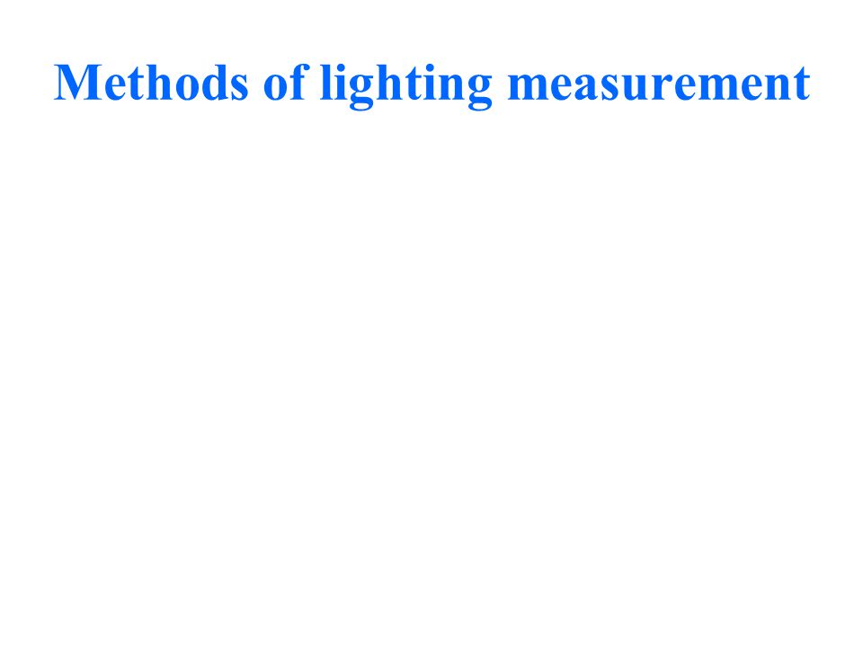 Methods of lighting measurement