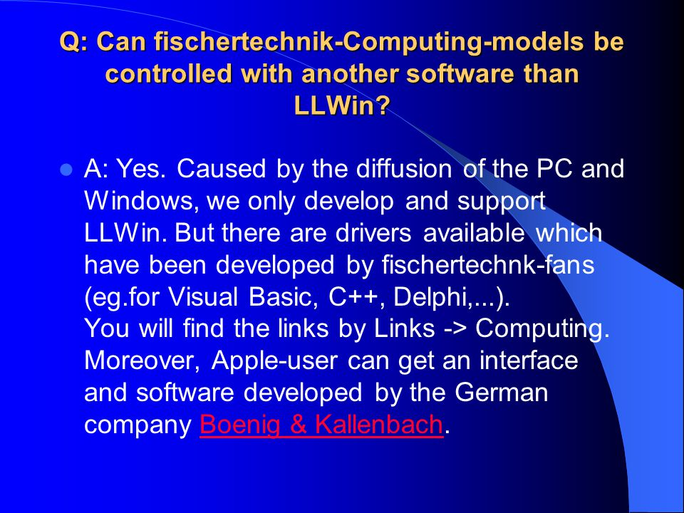 Q: Can fischertechnik-Computing-models be controlled with another software than LLWin