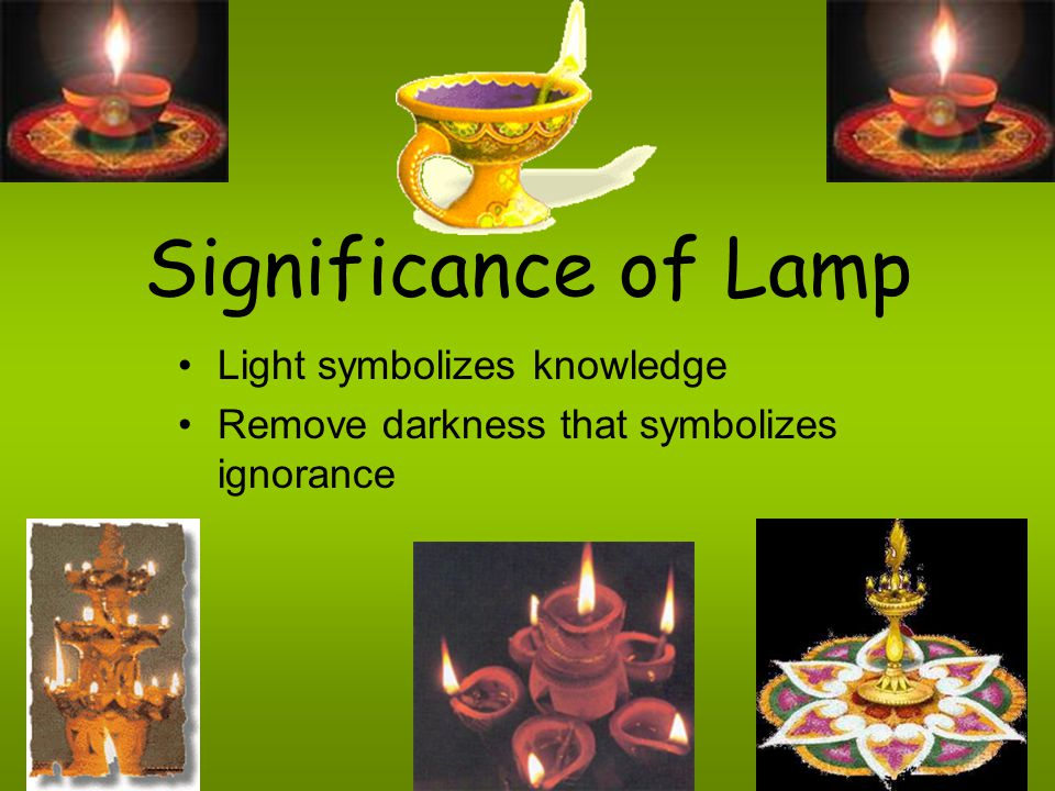 Significance of Lamp Light symbolizes knowledge