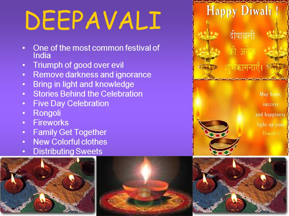 DEEPAVALI One of the most common festival of India