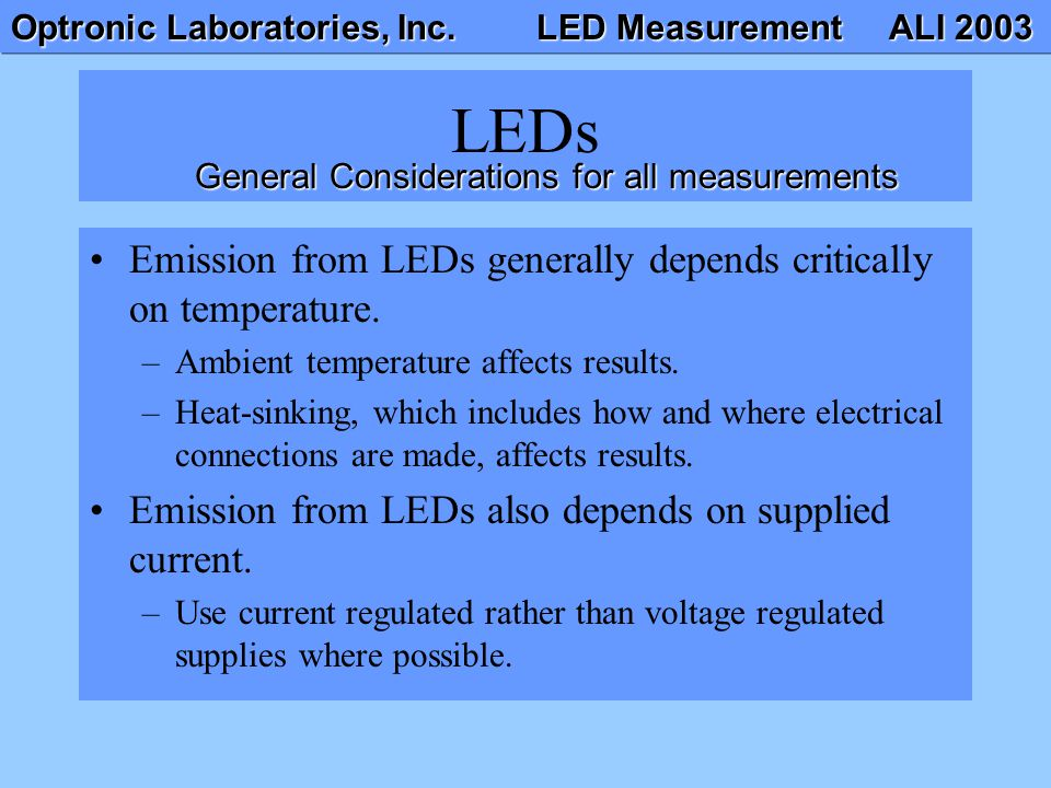 LEDs Emission from LEDs generally depends critically on temperature.
