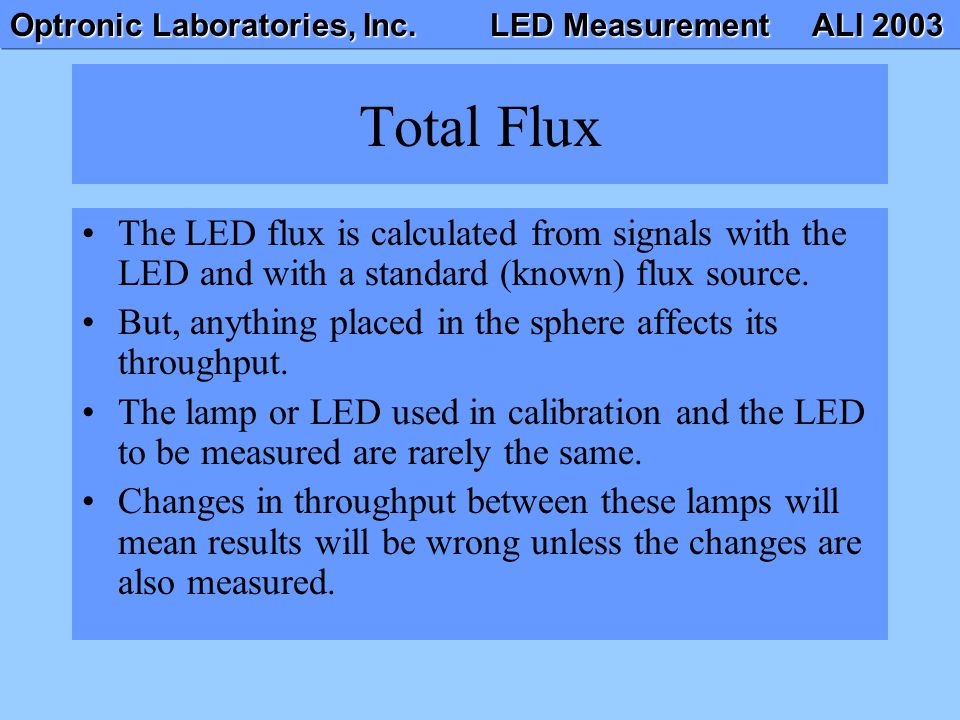 Total Flux The LED flux is calculated from signals with the LED and with a standard (known) flux source.