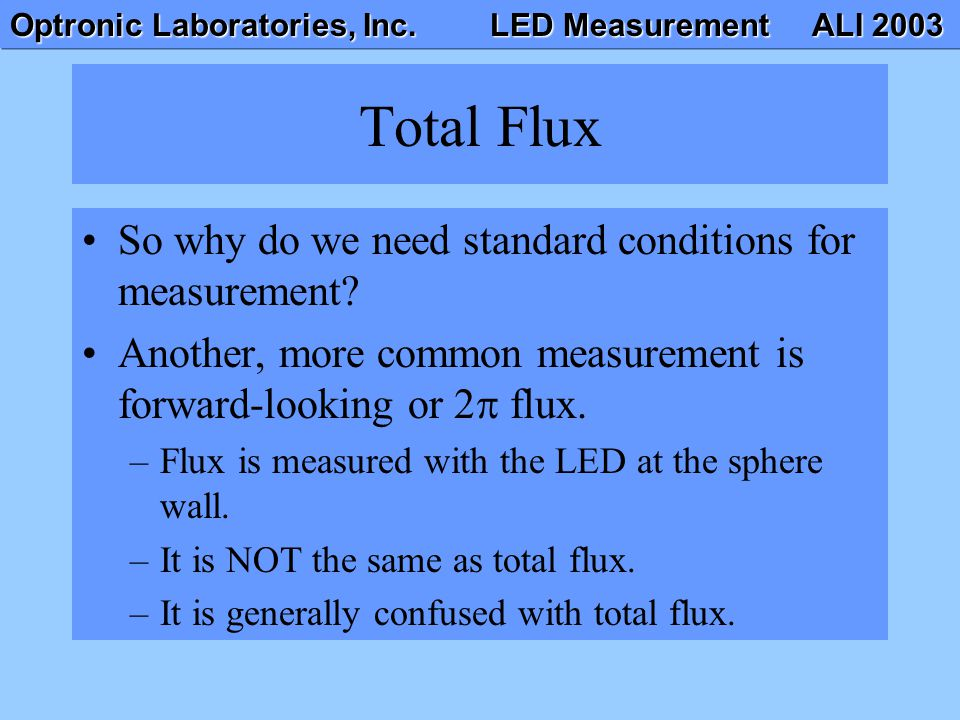 Total Flux So why do we need standard conditions for measurement