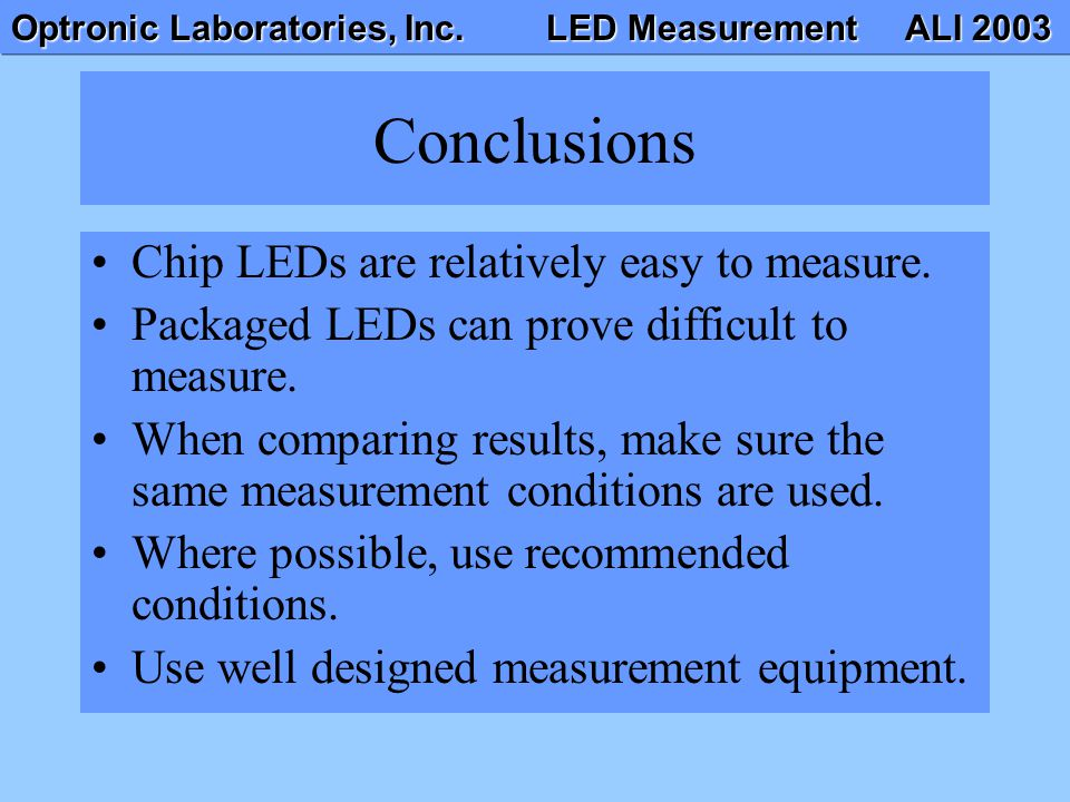 Conclusions Chip LEDs are relatively easy to measure.