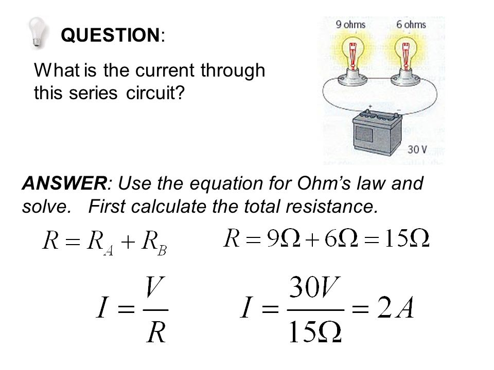 QUESTION: What is the current through this series circuit