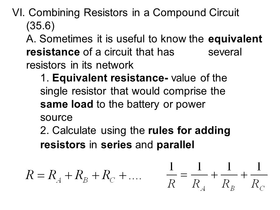 VI. Combining Resistors in a Compound Circuit (35.6)