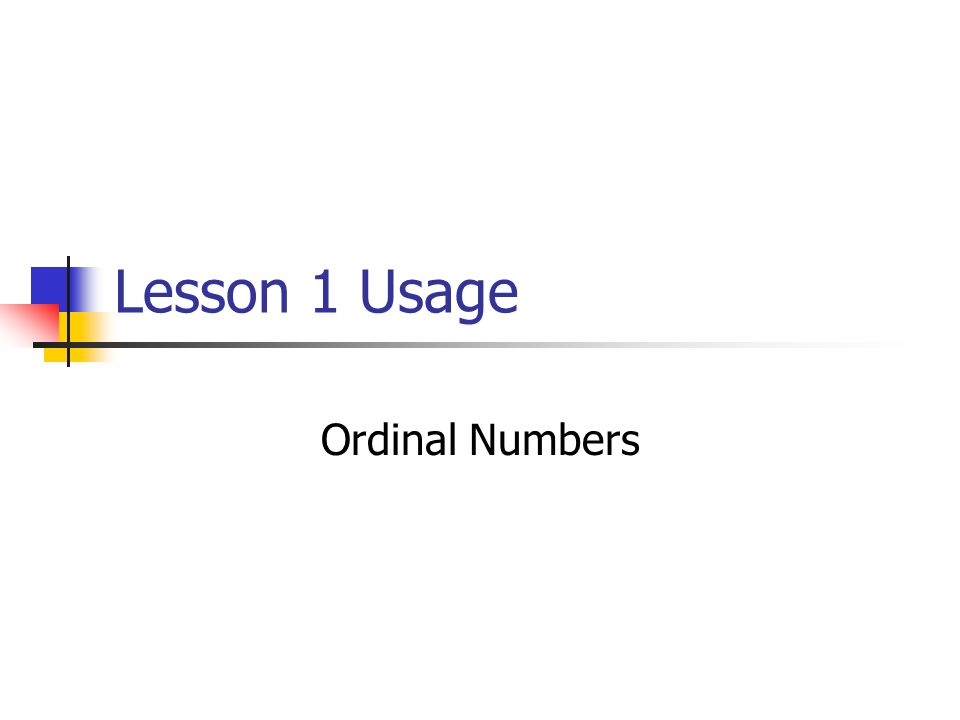 Lesson 1 Usage Ordinal Numbers