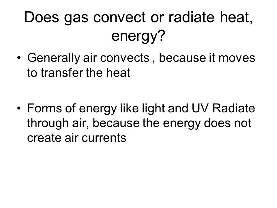 Does gas convect or radiate heat, energy
