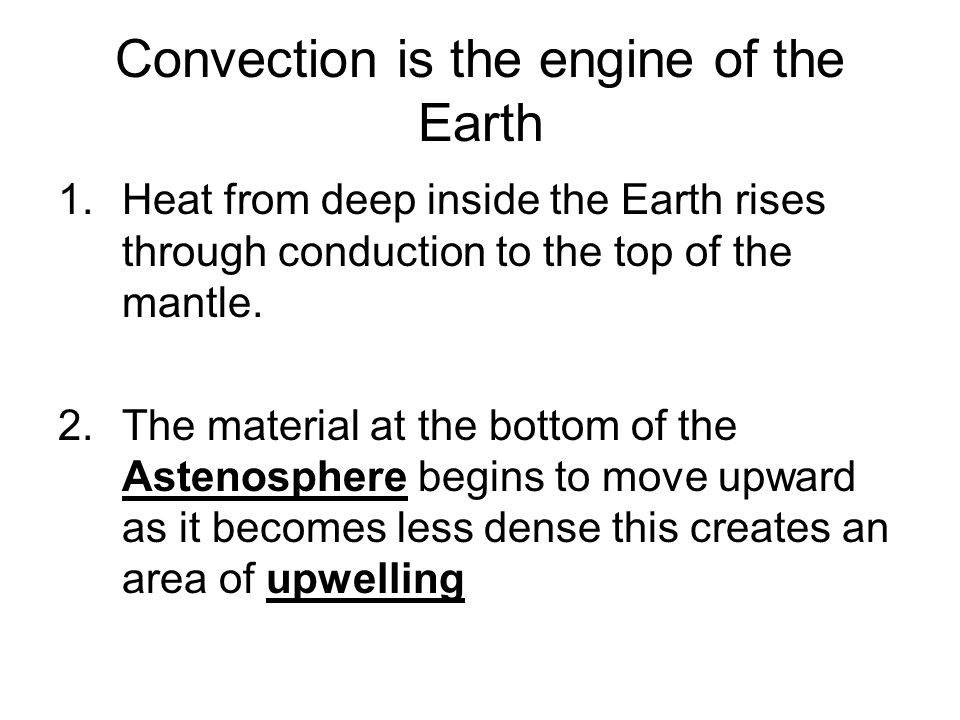 Convection is the engine of the Earth