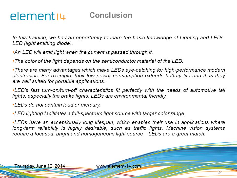 Conclusion In this training, we had an opportunity to learn the basic knowledge of Lighting and LEDs. LED (light emitting diode).