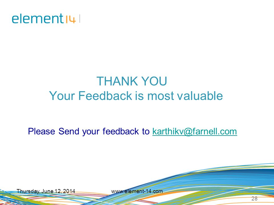 THANK YOU Your Feedback is most valuable