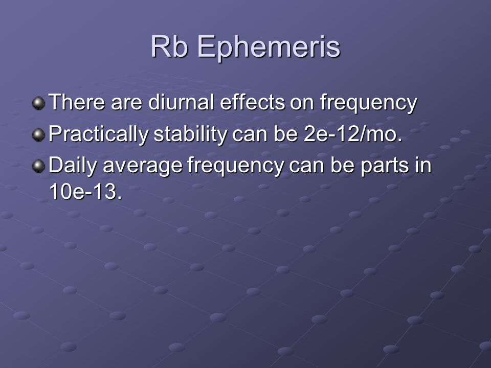 Rb Ephemeris There are diurnal effects on frequency