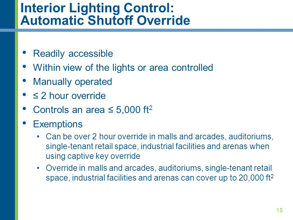 Interior Lighting Control: Automatic Shutoff Override