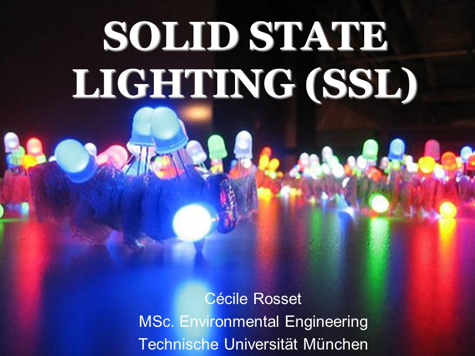SOLID STATE LIGHTING (SSL)