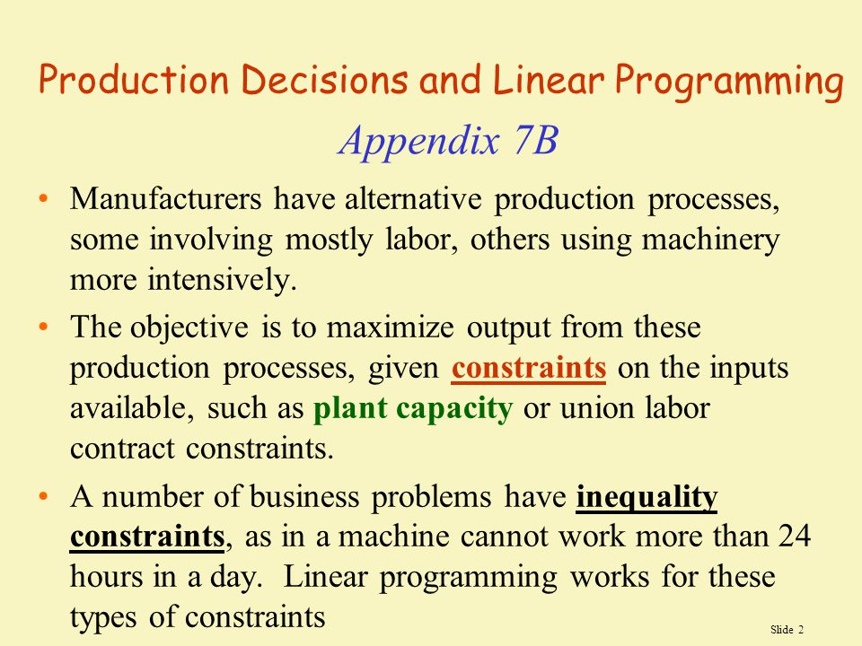 Production Decisions and Linear Programming Appendix 7B