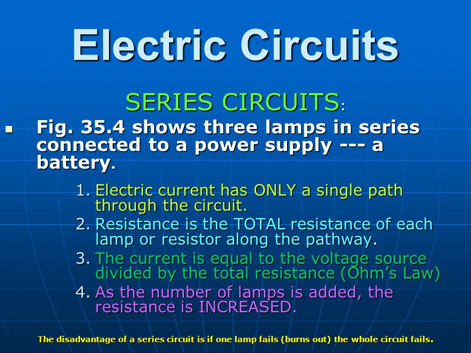 Electric Circuits SERIES CIRCUITS: