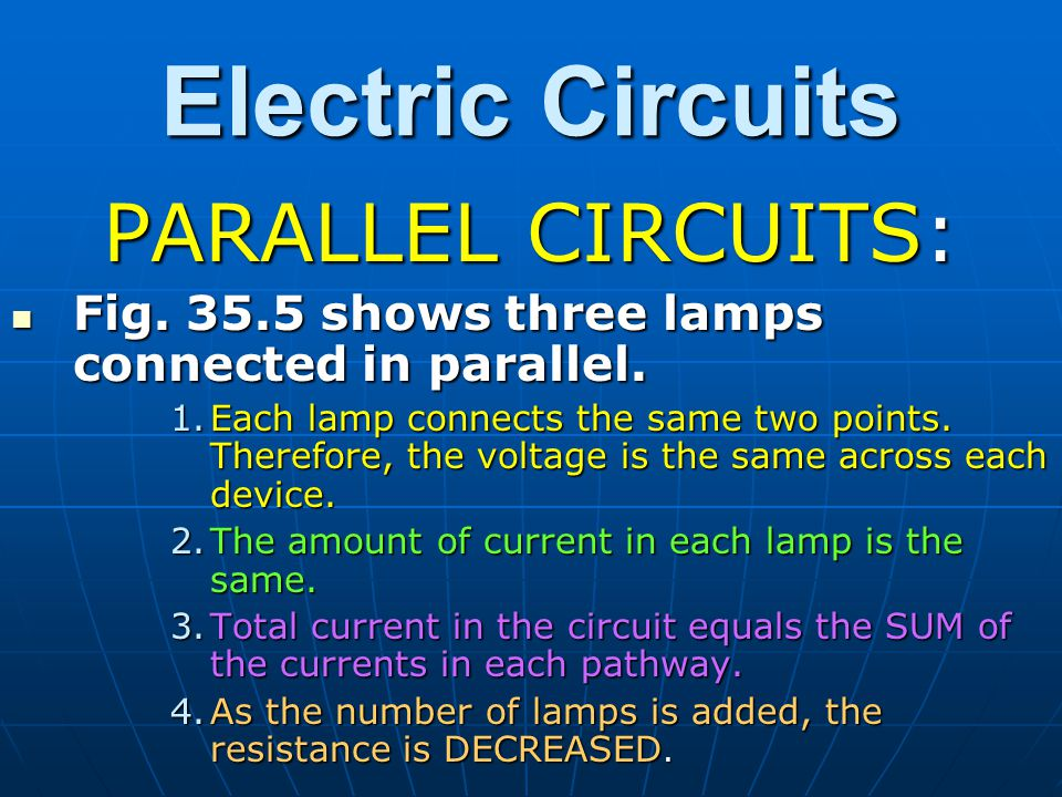 Electric Circuits PARALLEL CIRCUITS: